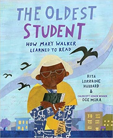 The Oldest Student: How Mary Walker Learned to Read by, Rita Lorraine Hubbard