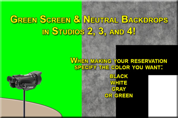 Green Screen & Neutral Backdrops in Studios 2,3, and 4!