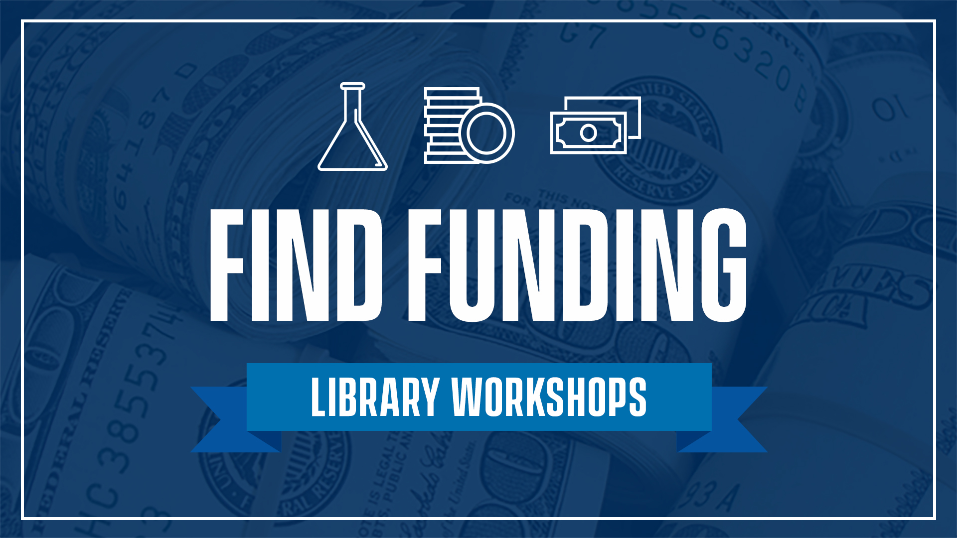 Find Funding: Library Workshops