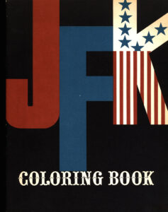 """Front cover of a coloring book. Black background with text that says """"JFK Coloring Book."""" The J is in red, the F is in blue, and the K is stylized with stars and stripes."""