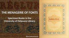 The Menagerie of Fonts: Specimen Books in the University of Delaware Library