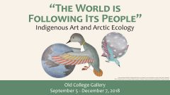 """The World is Following its People"": Indigenous Art and Arctic Ecology"