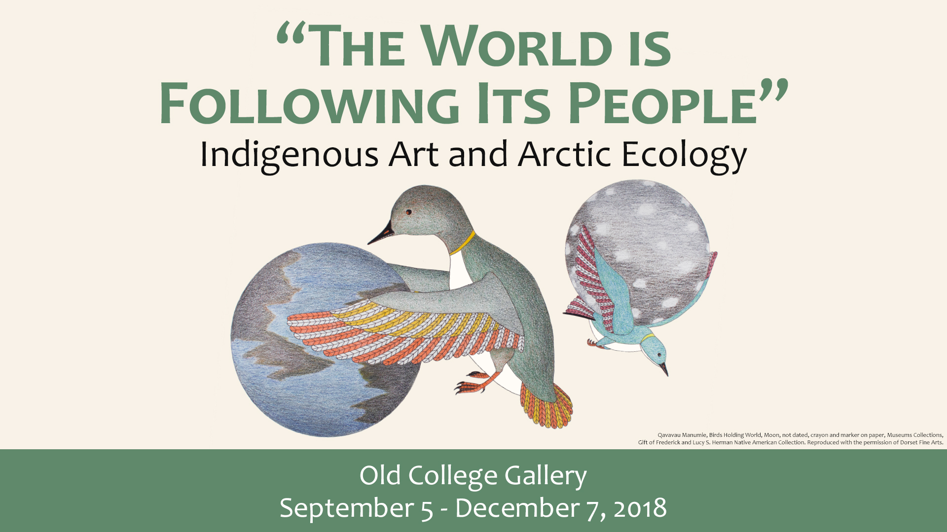 """""""The World is Following its People"""": Indigenous Art and Arctic Ecology"""