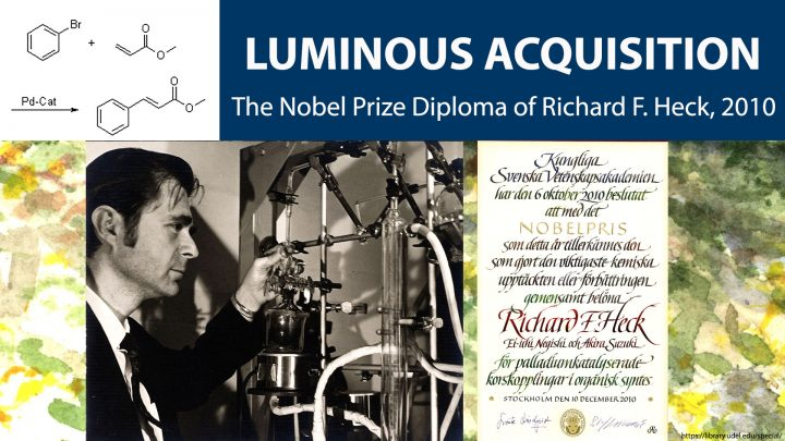 Luminous Acquisition: The Nobel Prize Diploma of Richard F. Heck, 2010