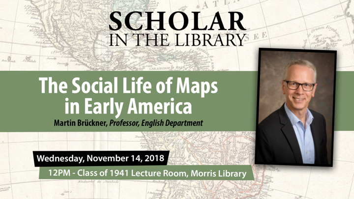 The Social Life of Maps in Early America