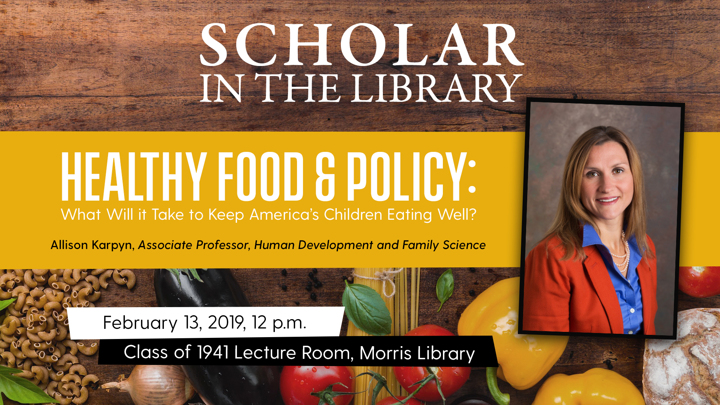 Scholar in the Library: Healthy Food & Policy