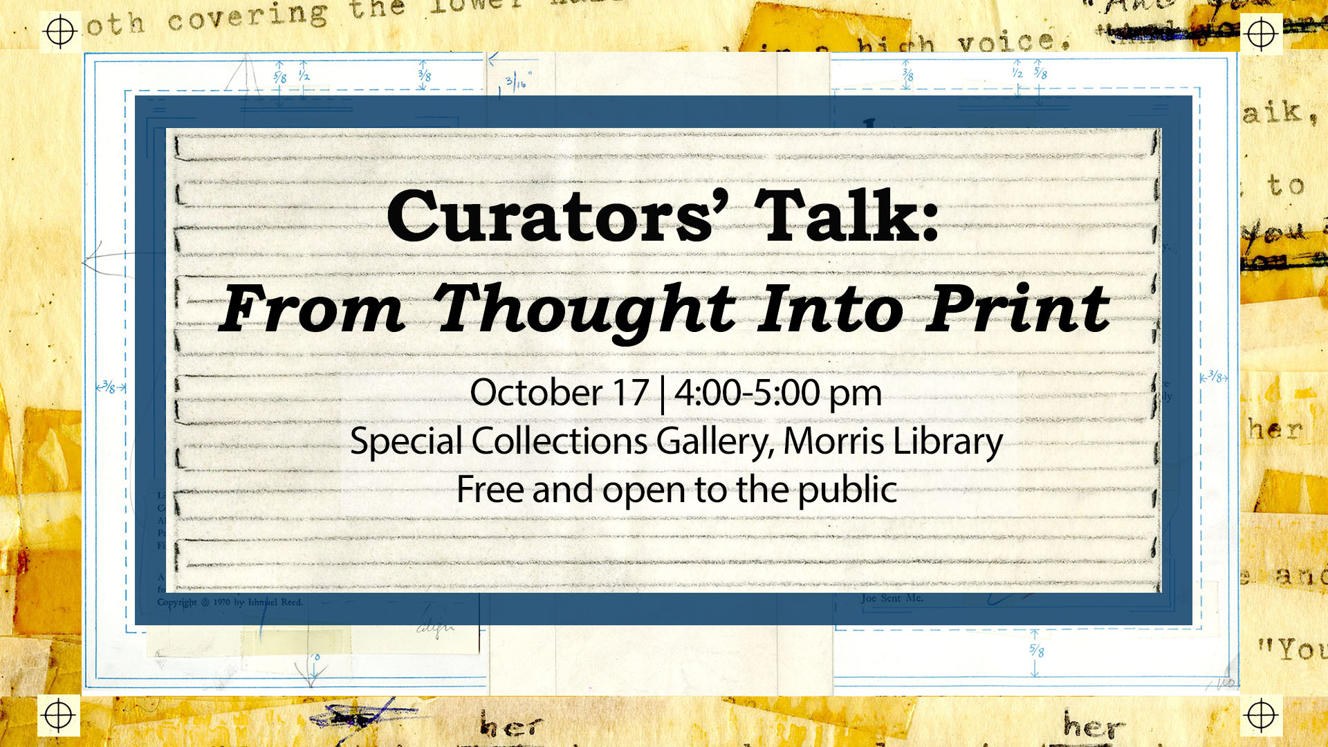 Curators' Talk: From Thought Into Print, October 17, 4-5 p.m., Special Collections Gallery, Morris Library. Free and open to the public.