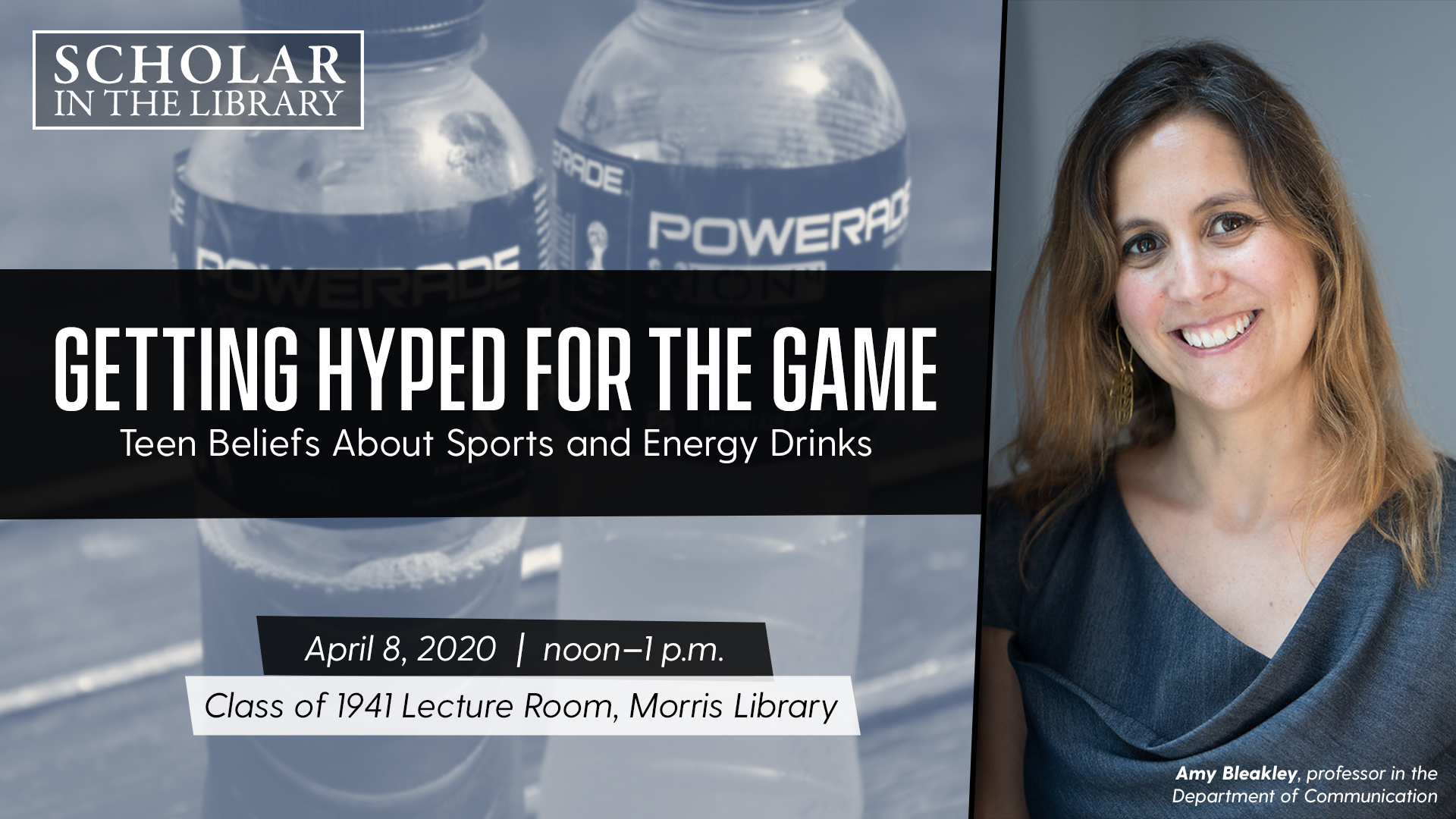 """CANCELLED - Scholar in the Library Series """"Getting Hyped for the Game: Teen Beliefs About Sports and Energy Drinks"""""""