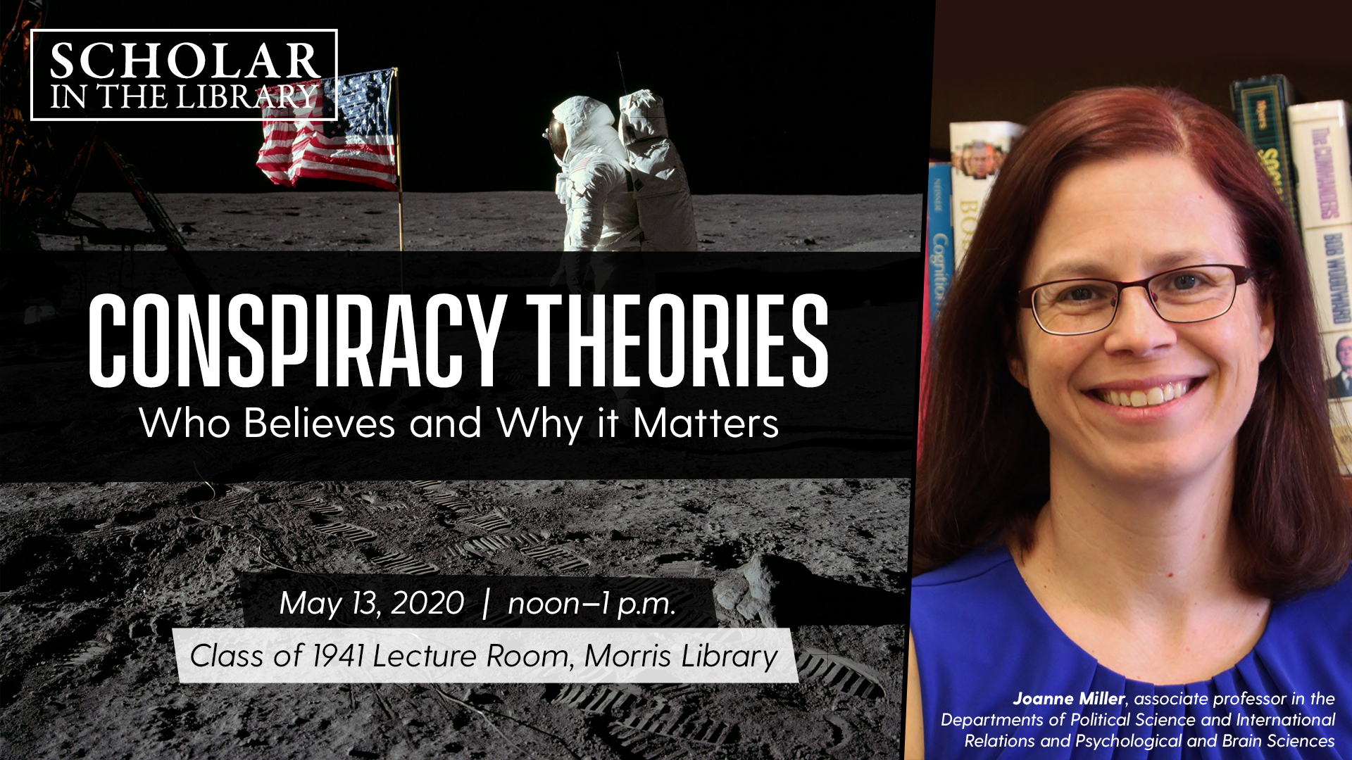 """CANCELLED - Scholar in the Library Series """"Conspiracy Theories: Who Believes and Why it Matters"""""""