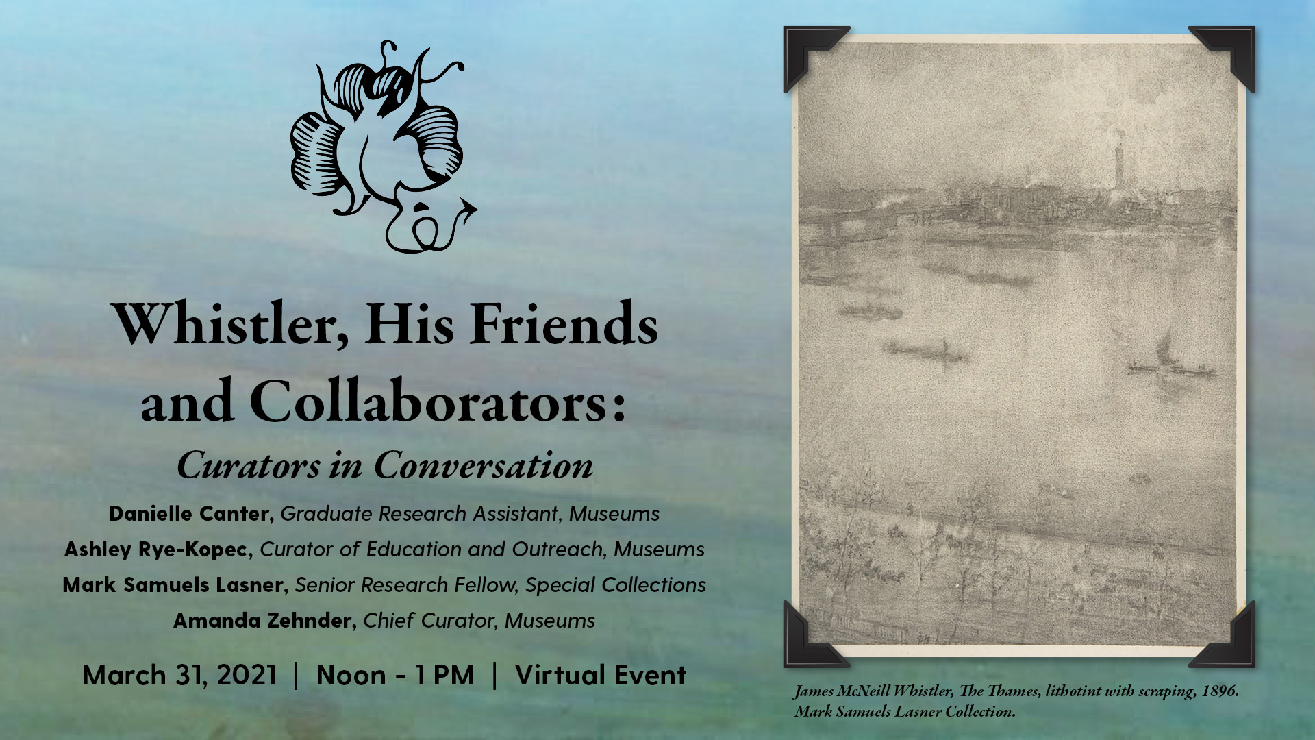 Whistler, His Friends and Collaborators: Curators in Conversation
