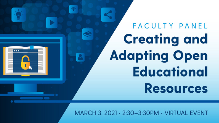 Creating and Adapting Open Educational Resources: Faculty Panel