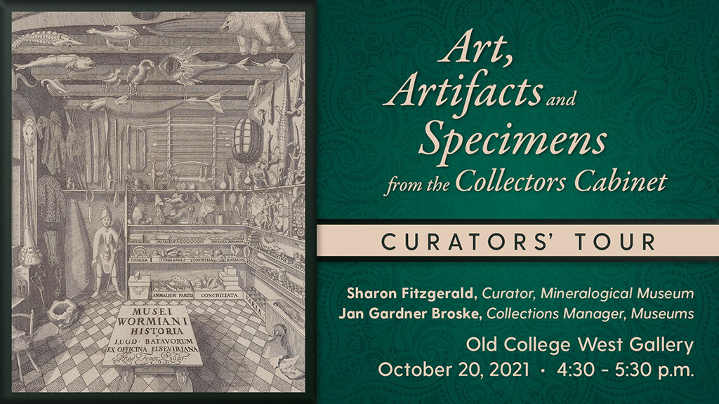 Curators' Tour: Art, Artifacts and Specimens from the Collectors Cabinet