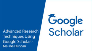 Advanced Research Techniques Using Google Scholar