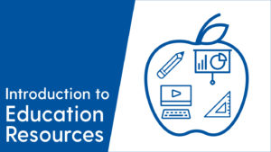 Introduction to Education Resources