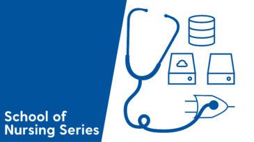 Explore the School of Nursing - Research Series