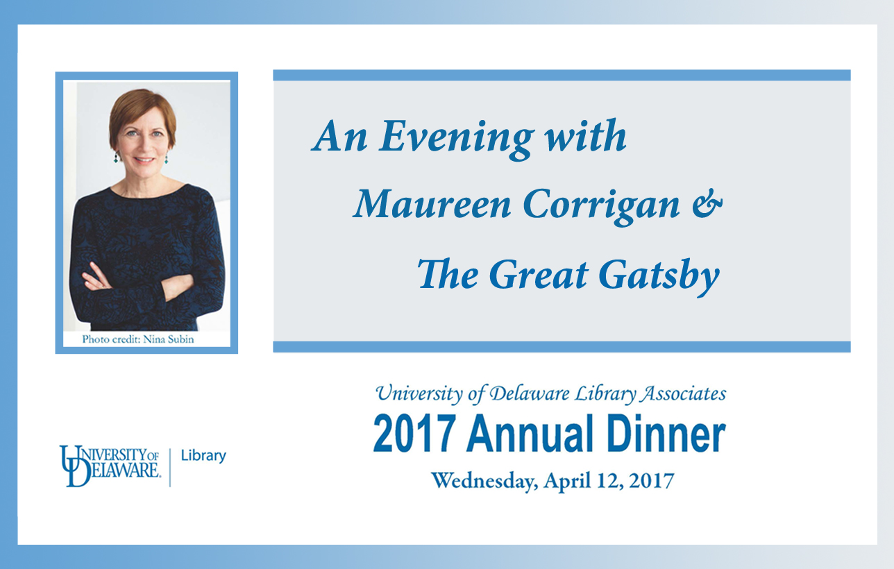 An Evening with Maureen Corrigan & The Great Gatsby, University of Delaware Library Associates 2017 Annual Dinner, Wednesday, April 12, 2017, Maureen Corrigan, trusted and beloved book critic to speak at 2017 UDLA Dinner
