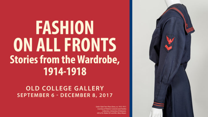 Fashion On All Fronts: Stories From the Wardrobe 1914-1918. Old College Gallery, September 6 - December 8, 2017.
