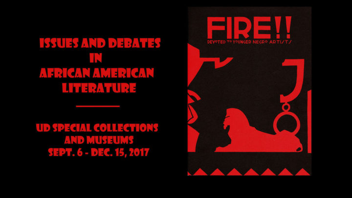 Exhibit: Issues and Debates in African American Literature. Fire!! Devoted to Younger Negro Artists. Special Collections Gallery, Sept. 6 - Dec 15, 2017