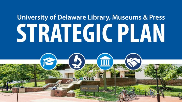 University of Delaware Library, Museums & Press Strategic Plan