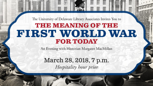 UDLA Annual Dinner: The Meaning of the First World War for Today, An Evening with Historian Margaret MacMillan, March 28, 2018, 7 p.m., Hospitality hour prior, Click here to register.