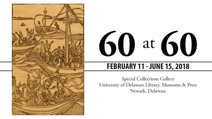 60 at 60 Exhibition, February 11 - June 15, 2018, Special Collections Gallery