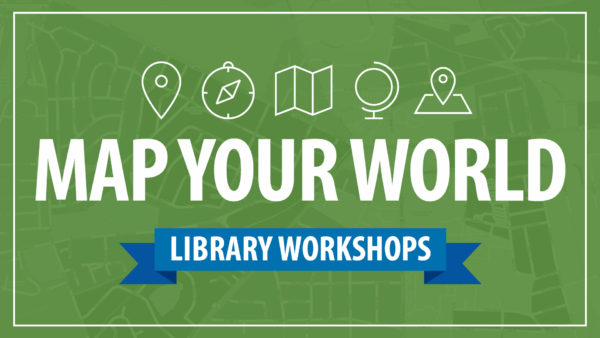 Library Workshops: Map Your World