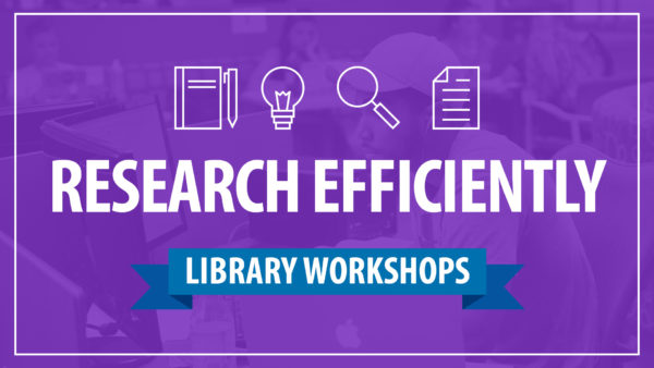 Library Workshops: Research Efficiently